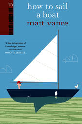 How to Sail a Boat by Matt Vance
