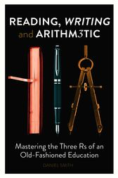 Reading, Writing and Arithmetic by Daniel Smith