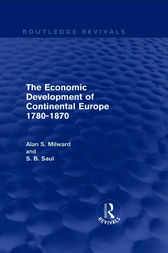 The Economic Development of Continental Europe 1780-1870 by Alan Milward
