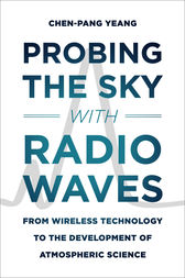 Probing the Sky with Radio Waves by Chen-Pang Yeang