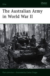 The Australian Army in World War II by Mark Johnston