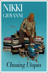 Chasing Utopia by Nikki Giovanni