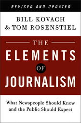 The Elements of Journalism, Revised and Updated 3rd Edition by Bill Kovach
