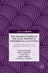 The Invisible Hands of Political Parties in Presidential Elections by Andrew Dowdle