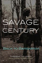 Savage Century by Therese Delpech