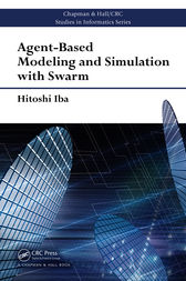 Agent-Based Modeling and Simulation with Swarm by Hitoshi Iba