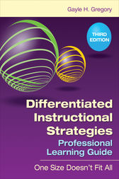 Differentiated Instructional Strategies Professional Learning Guide by Gayle H. Gregory