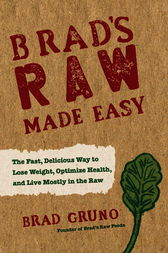 Brad's Raw Made Easy by Brad Gruno