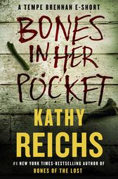 Bones in Her Pocket by Kathy Reichs