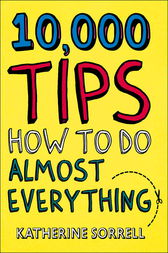 10,000 Tips by Katherine Sorrell