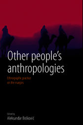Other People's Anthropologies by Aleksandar Bosković