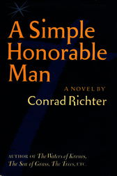 Simple Honorable Man by Conrad Richter