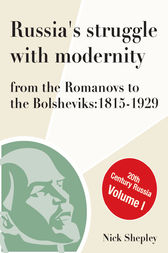 Russia's Struggle With Modernity 1815-1929 by Nick Shepley