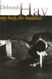 My Body, The Buddhist by Deborah Hay