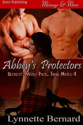 Abbey's Protectors (Siren Publishing Menage & More) by Lynnette Bernard