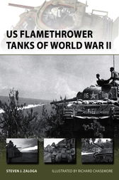 US Flamethrower Tanks of World War II by Steven Zaloga