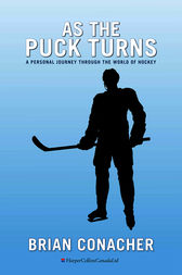 As the Puck Turns by Brian Conacher