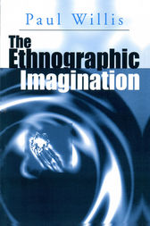 The Ethnographic Imagination by Paul Willis