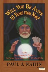Will You Be Alive 10 Years from Now? by Paul J. Nahin