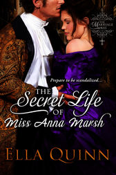 The Secret Life of Miss Anna Marsh by Ella Quinn