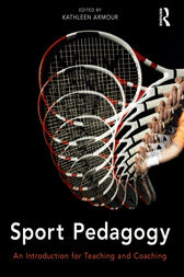 Sport Pedagogy by Kathleen Armour