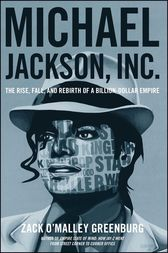 Michael Jackson, Inc. by Zack O'Malley Greenburg
