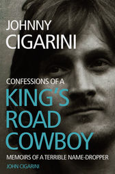 Johnny Cigarini Confessions Of A King S Road Cowboy