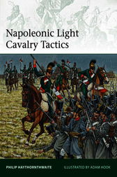 Napoleonic Light Cavalry Tactics by Philip Haythornthwaite