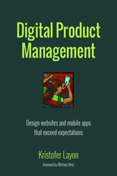 Digital Product Management by Kristofer Layon