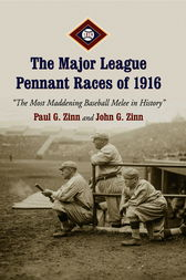 The Major League Pennant Races of 1916 by Paul G. Zinn