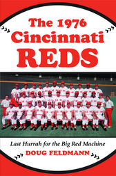 The 1976 Cincinnati Reds by Doug Feldmann