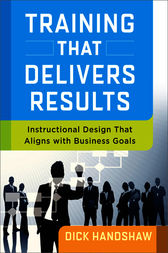 Training That Delivers Results by Dick Handshaw