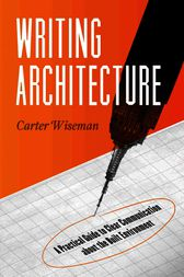 Writing Architecture by Carter Wiseman