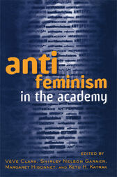 Anti-feminism in the Academy by Veve Clark