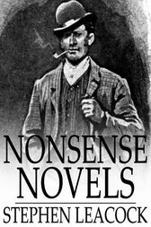 Nonsense Novels by Stephen Leacock