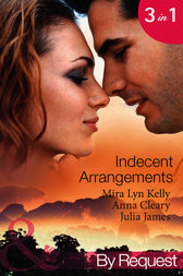 Indecent Arrangements by Mira Lyn Kelly