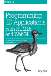 Programming 3D Applications with HTML5 and WebGL by Tony Parisi