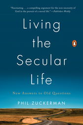Living the Secular Life by Phil Zuckerman