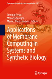 Applications of Membrane Computing in Systems and Synthetic Biology by Pierluigi Frisco