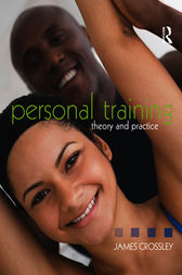 Personal Training: Theory and Practice by James Crossley