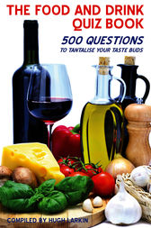 The Food and Drink Quiz Book (ebook) by Hugh Larkin ...