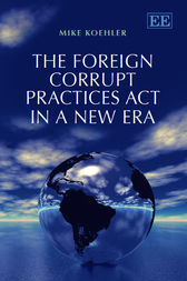 The Foreign Corrupt Practices Act in a New Era by M. Koehler