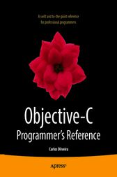 Objective-C Programmer's Reference by Carlos Oliveira