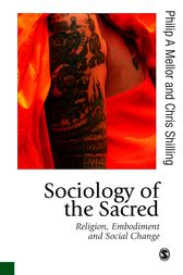 Sociology of the Sacred by Philip A Mellor