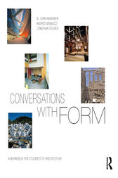Conversations With Form by N. John Habraken