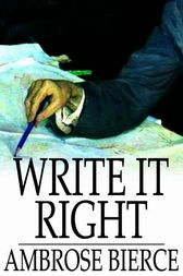 Write it Right by Ambrose Bierce