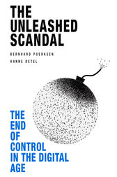 The Unleashed Scandal by Bernhard Poerksen