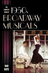The Complete Book of 1950s Broadway Musicals by Dan Dietz