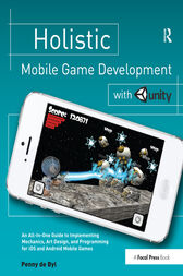 Holistic Mobile Game Development with Unity by Penny de Byl