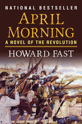 an overview of the april morning by howard fast Read april morning, a novel by howard fast april morning is a fictional account  of the events in lexington and concord on april 19, 1775, as observed by.
